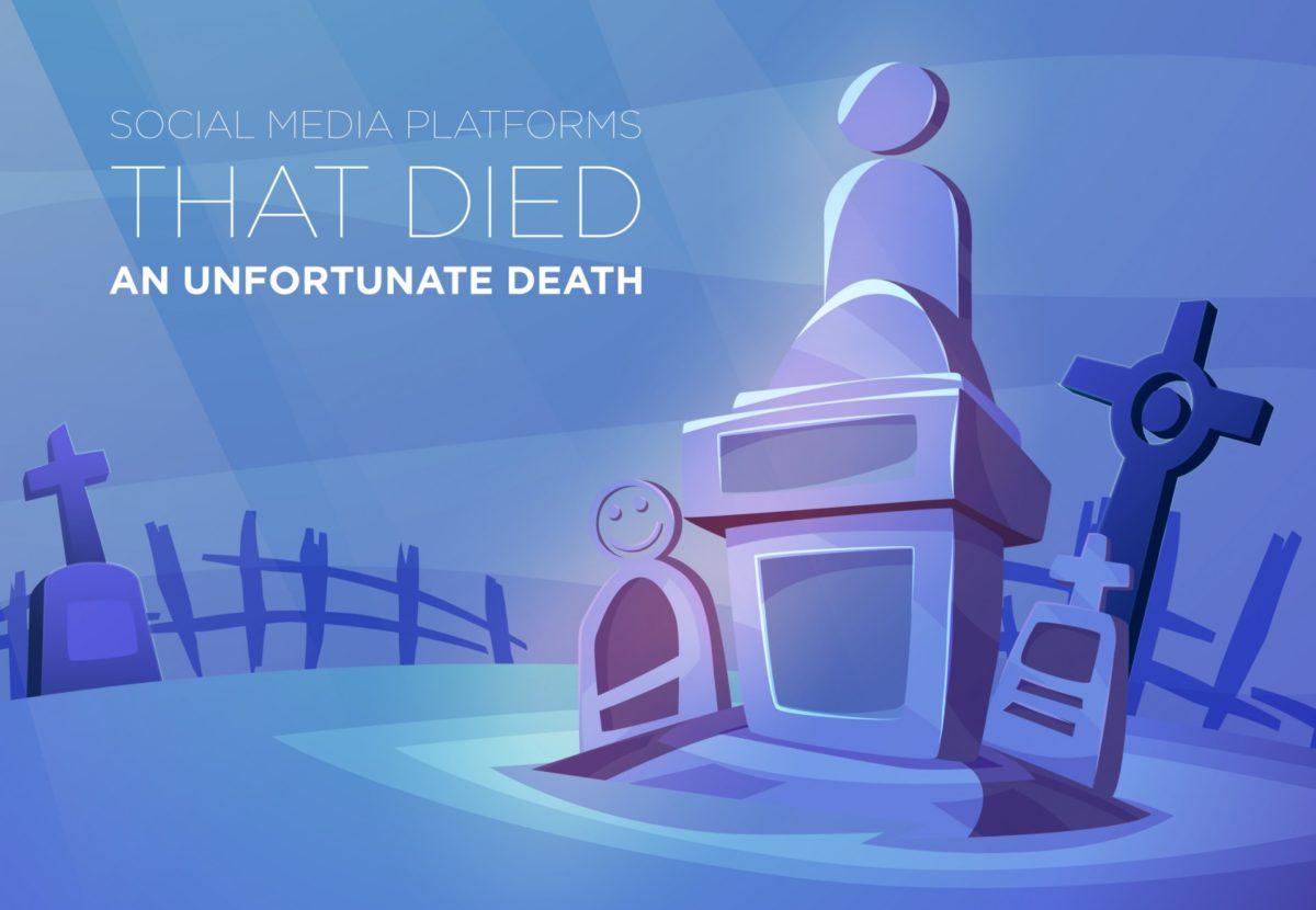 Social Media platforms that died an unfortunate death
