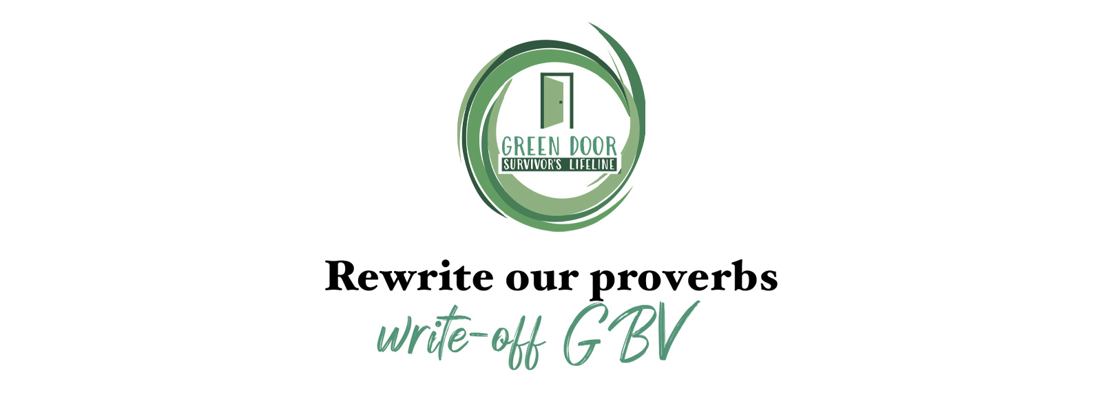 Green Door Women's Shelter rewrites African proverbs to shift the narrative on gender-based violence.